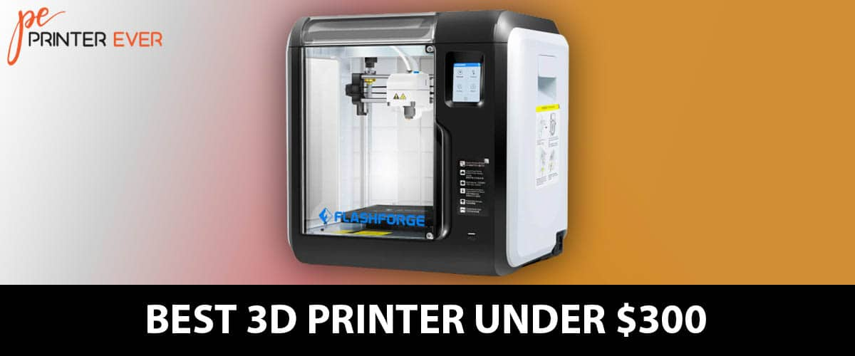 Best 3d Printer Under 300 Budget Friendly Printer – In 2020