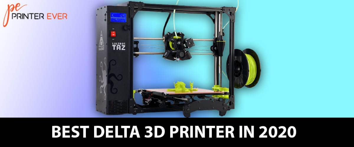 Best Delta 3d Printer In 2020 From Amateur To Professional Use.