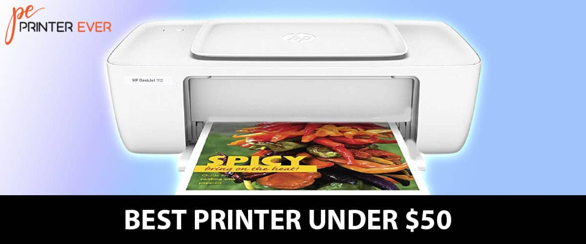 Best Printer Under 50 | Review and Buying Guide in [Apr 2021]
