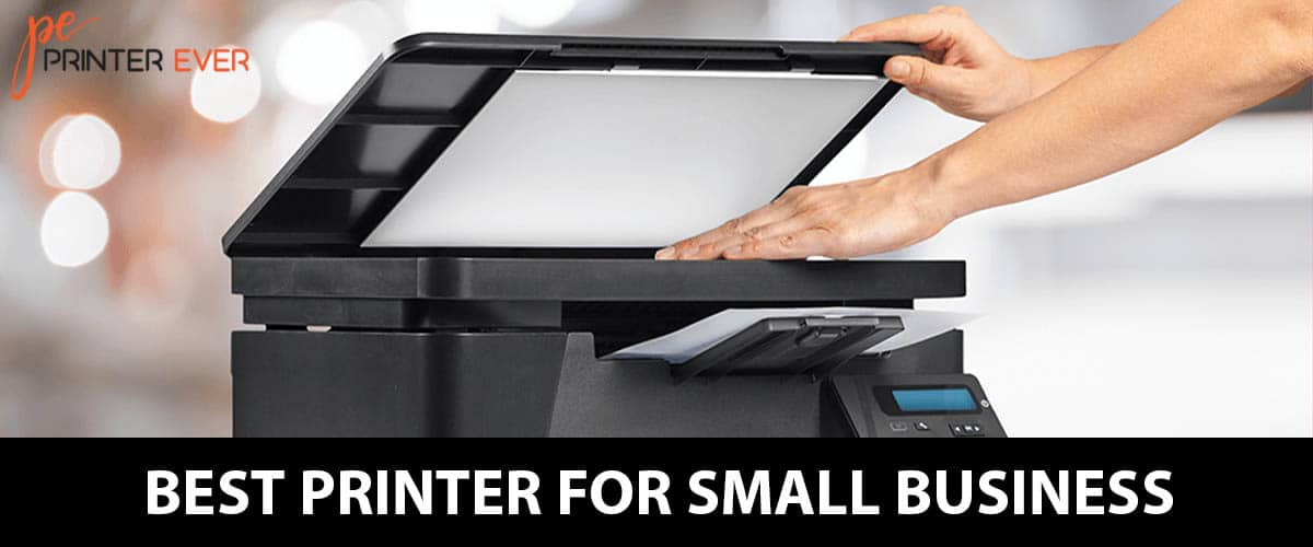 Best Printer For Small Business [ Apr 2021 ]