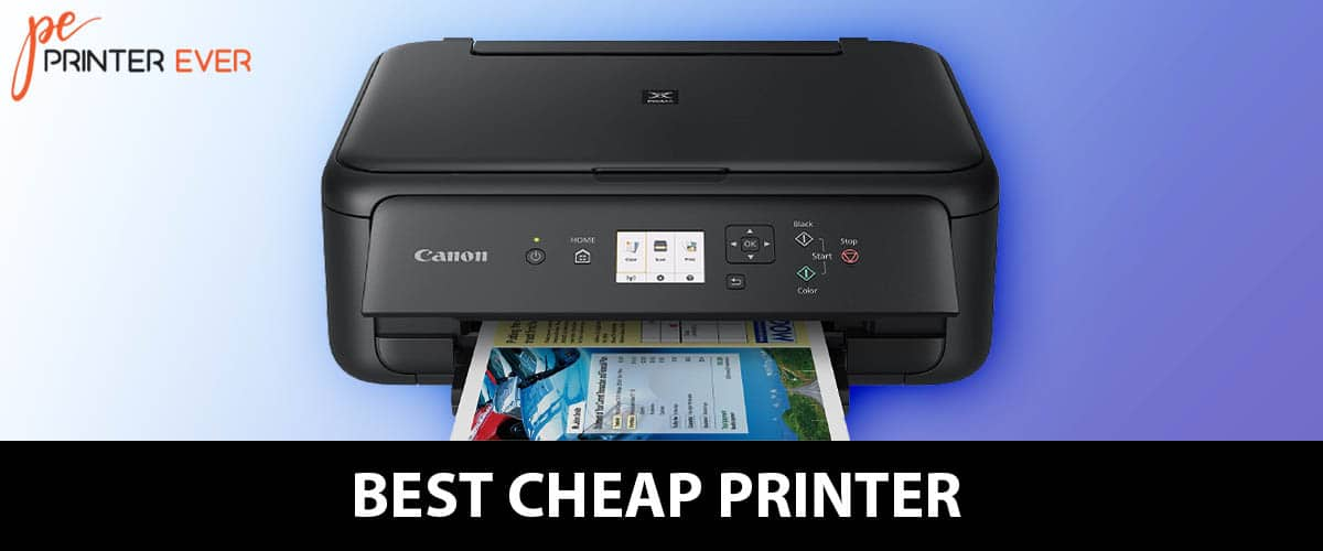 Best Cheap Printer Of The New Decade In 2021