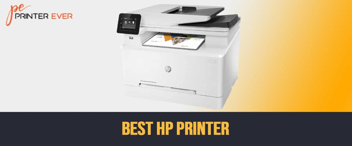 Best HP Printer of 2021 Field Tested & Top 11 Reviewed