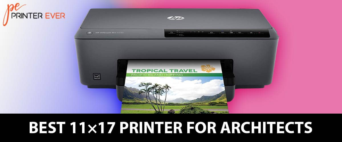 Best 11×17 Printer for Architects- Top printer For Architects in (Apr 2021)