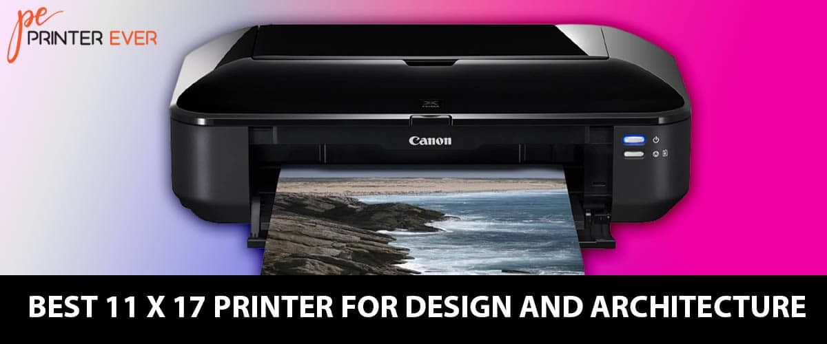 Best 11 X 17 Printer For Design And Architecture Firms In 2021
