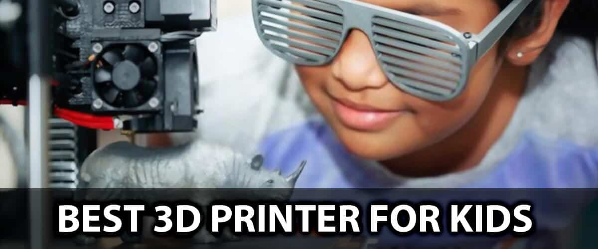 Best 3d Printer For Kids Your Definitive Guide In 2020.