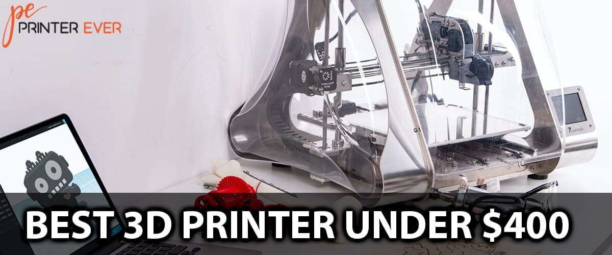 Best 3d Printer Under $400 Details Buying Guide in 2021