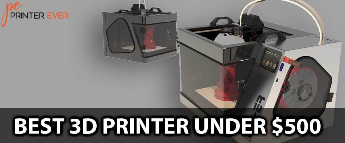 Best 3d Printer Under $500  Buying Guide In 2021.