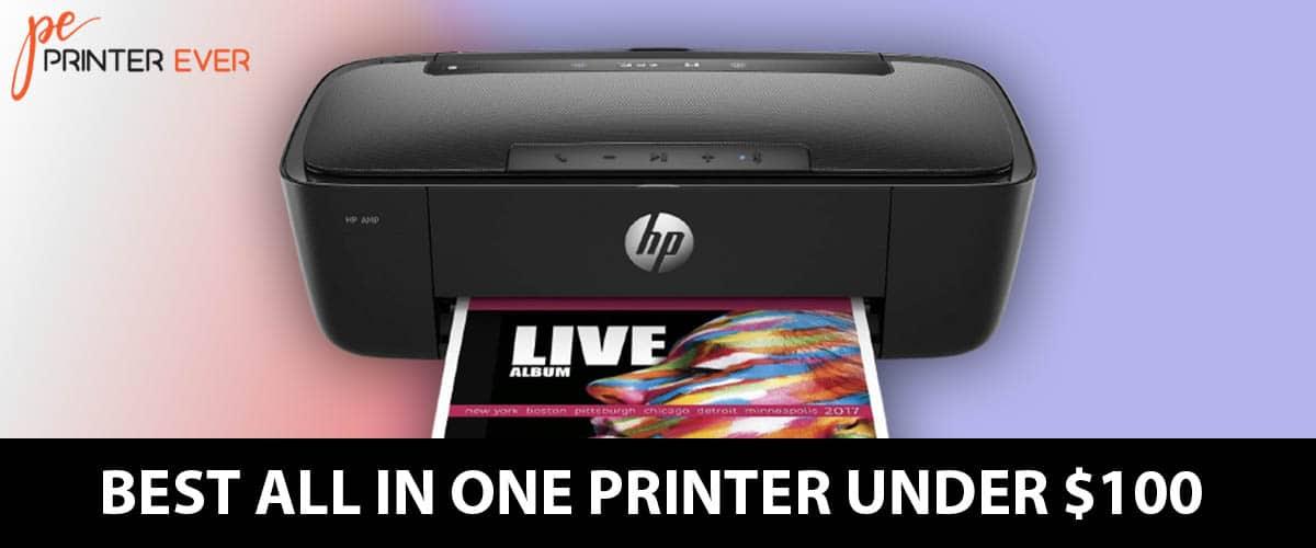 Best All in One Printer Under $100 Check Out the Top Reviews in 2021