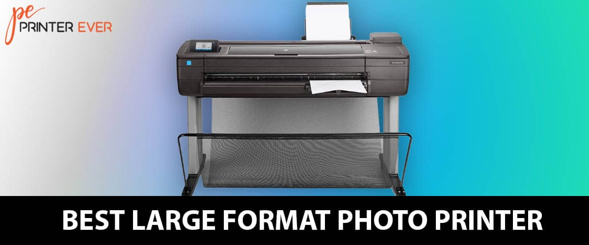 The Best Large Format Photo Printer Secret – In 2021