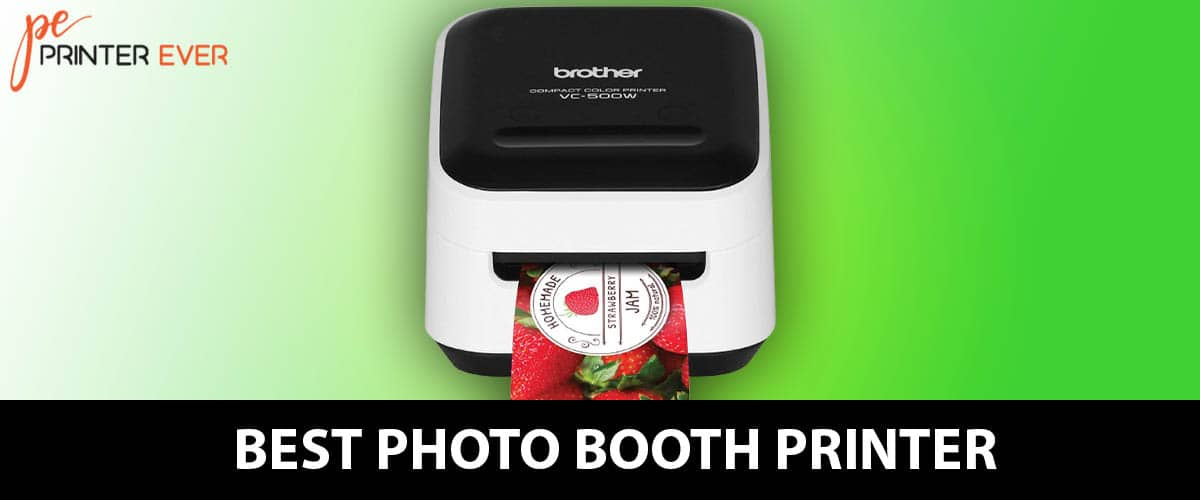 Best Photo Booth Printer For Quality Photos (Apr 2021)
