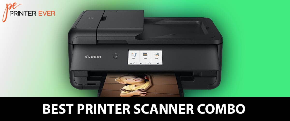 Best Printer Scanner Combo Top Product Reviews With Buying Guide