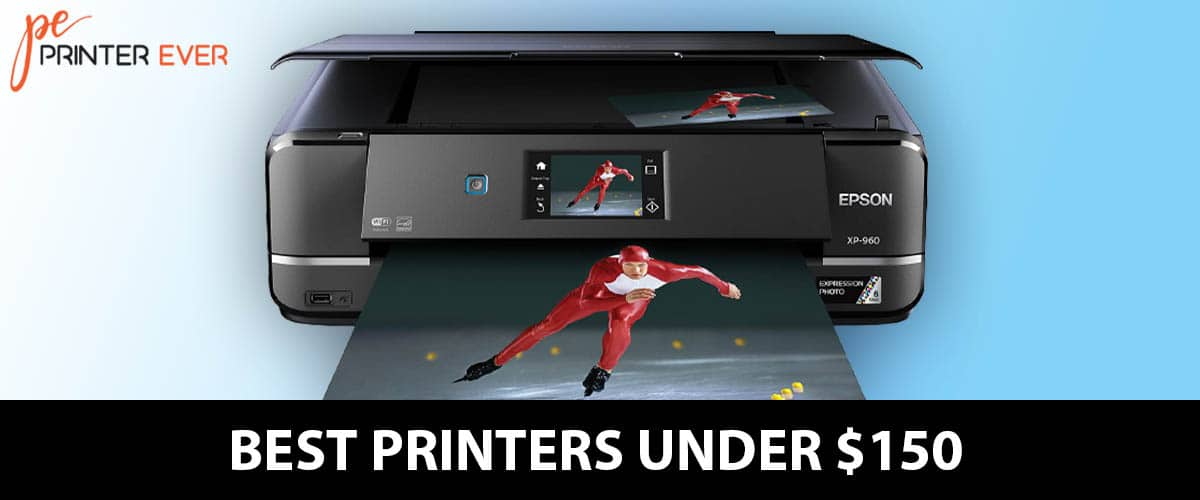 Best Printers Under $150 Affordable And Reliable Printer