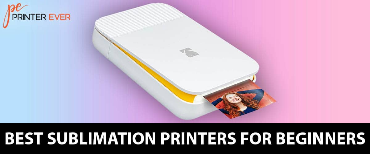 Best Sublimation Printers For Beginners  Top 5 Printers