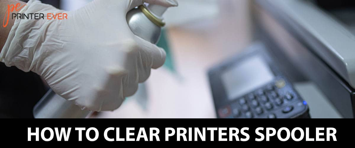 How to Clear Printers Spooler? Perfect Ways to Learn