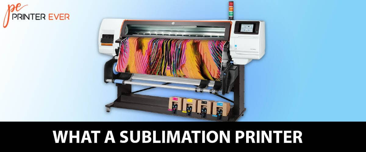 What A Sublimation Printers Is? Details About  Sublimation Printers