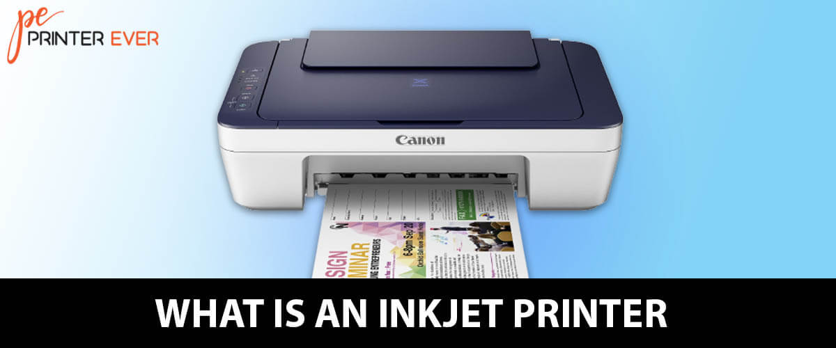 What Is An Inkjet Printer? A Proper Guide & Details About Inkjet Printer
