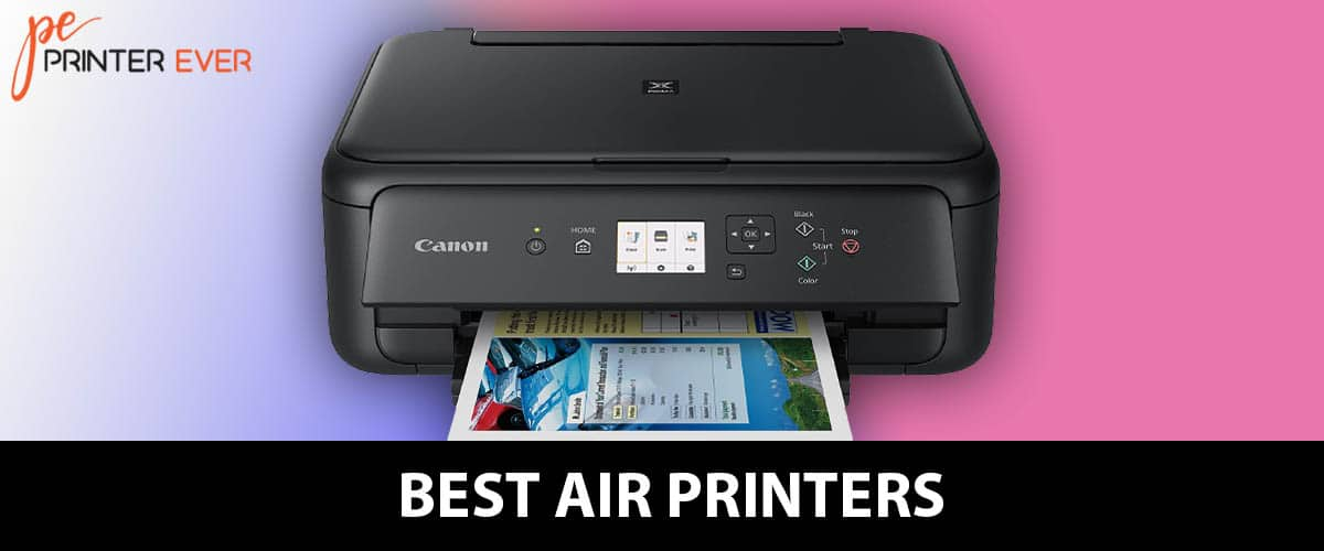 Best Air Printers Complete Guide in 2020.