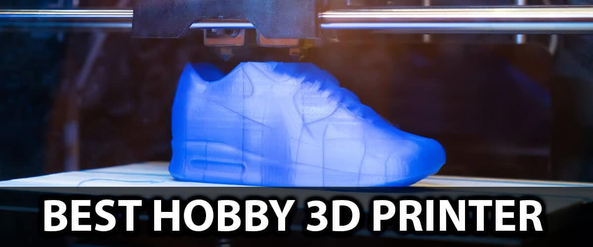 Best Hobby 3D Printer Reviews and Buying Guide – In 2021