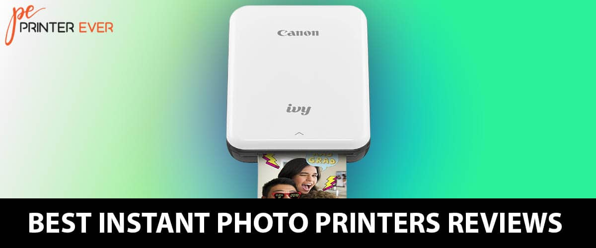 Best Instant Photo Printers Reviews and Buying Guide – In 2021