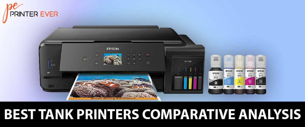 Best Tank Printers Comparative Analysis and Guide in 2021.