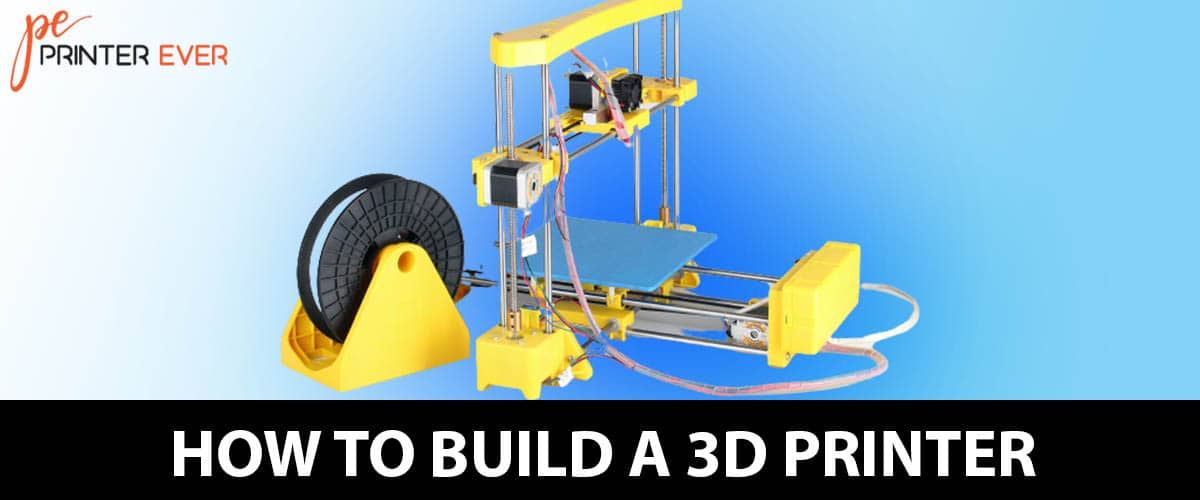 Spend Fewer Dollars: Learn Here For How To Build A 3d Printer?
