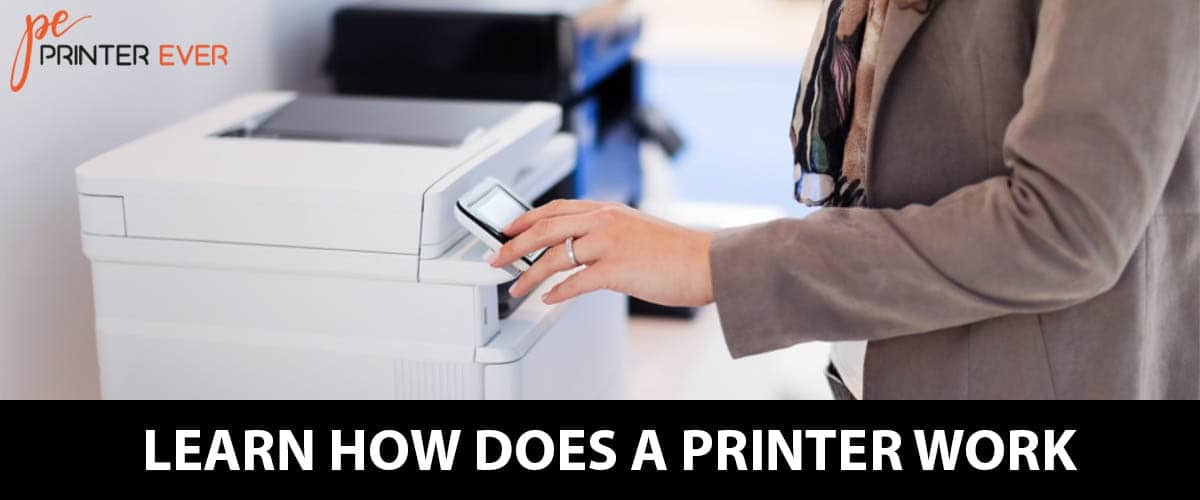 Learn How Does A Printer Work-min