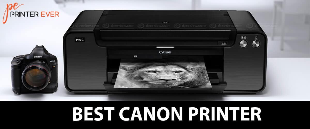 Best Canon Printer  Detailed Research Of  Buying Guide – In 2021.