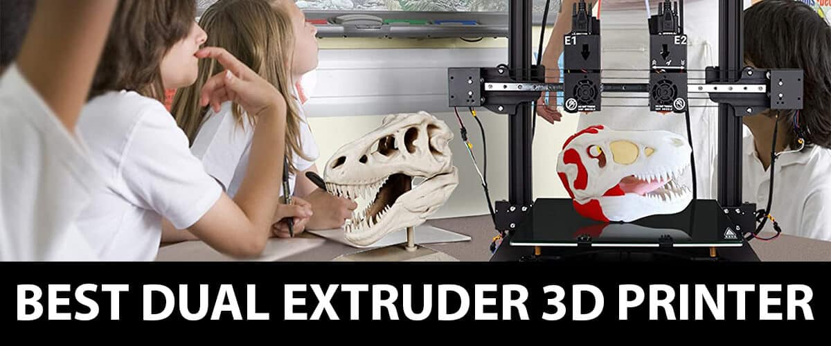 Best Dual Extruder 3d Printer Extensive and Well-enhanced Analysis.
