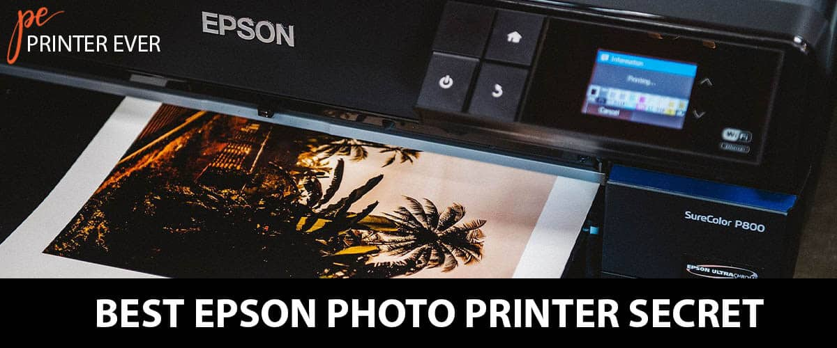 Best Epson Photo Printer Secret, Review and Buying Guide: In 2021
