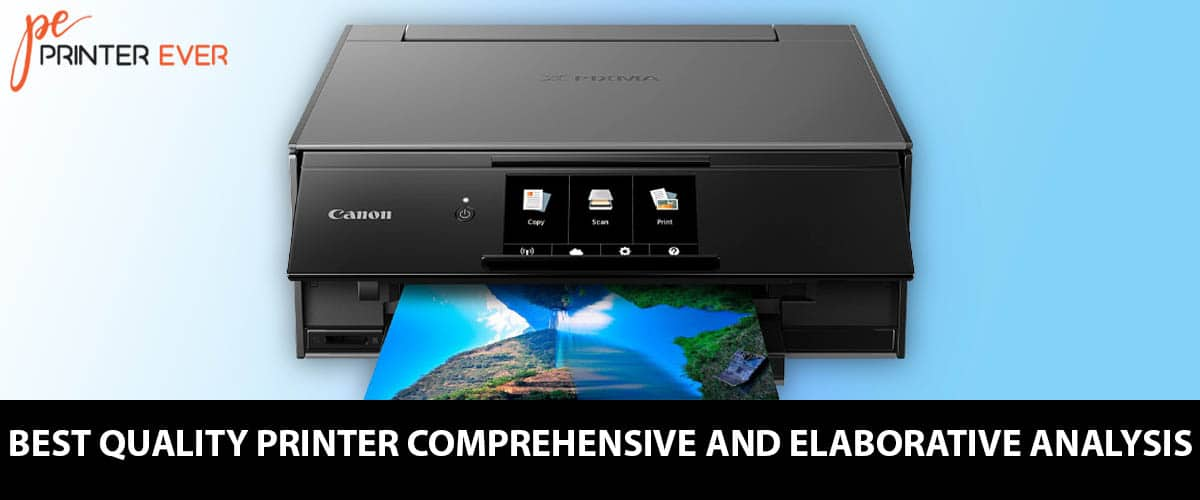 Best Quality Printer Comprehensive and Elaborative Analysis.