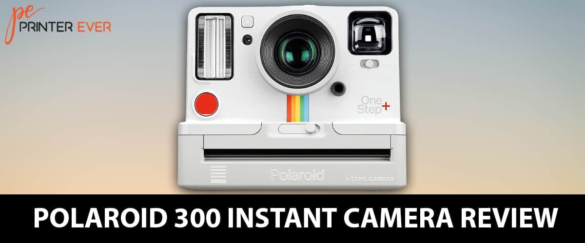 Polaroid 300 Instant Camera Review