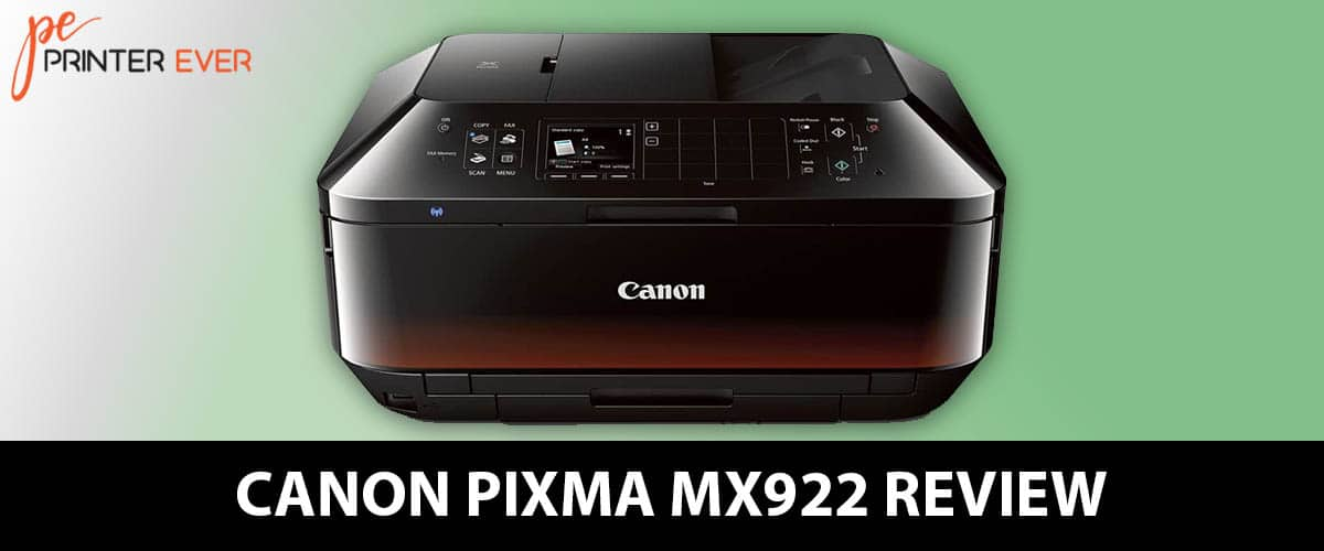 Canon Pixma Mx922 Review – A Perfect Printer For Your Home [Apr 2021]