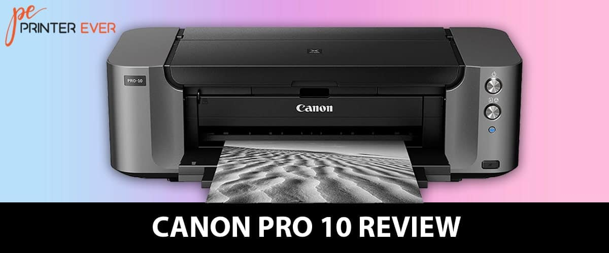 Canon Pro 10 Review Of (Apr 2021)