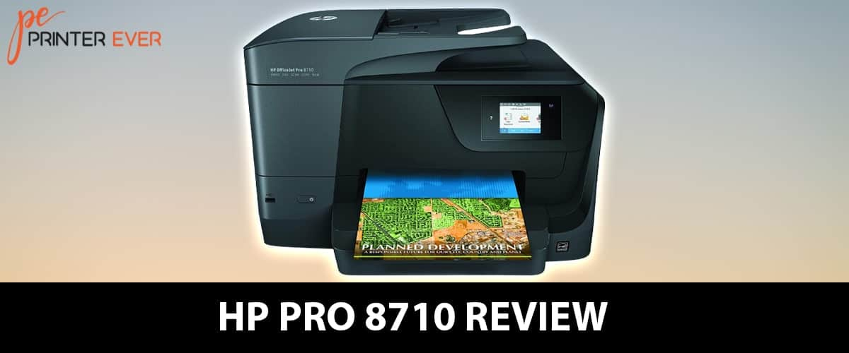 Hp Pro 8710 Review Of 2021 – For A Superb Printer