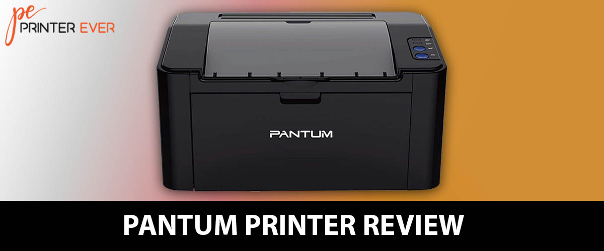 Pantum Printer Review – Perfect Printer for You [Apr 2021]