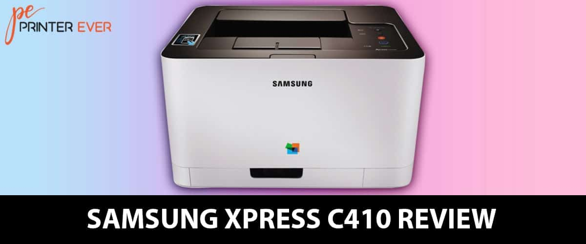 Samsung Xpress C410 Review – You Will Not Regret It! [Apr 2021]