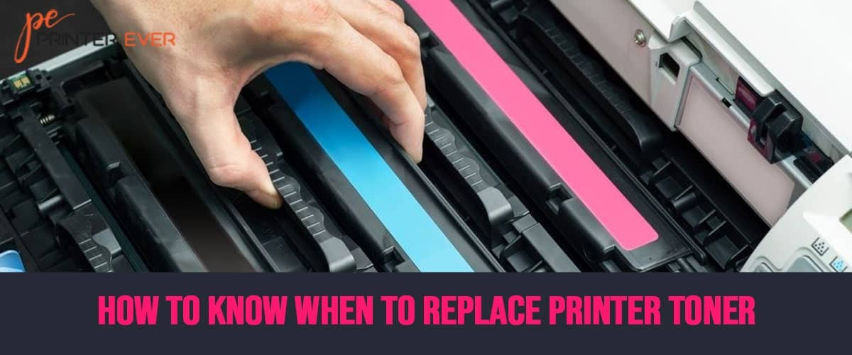 How To Know When To Replace Printer Toner?