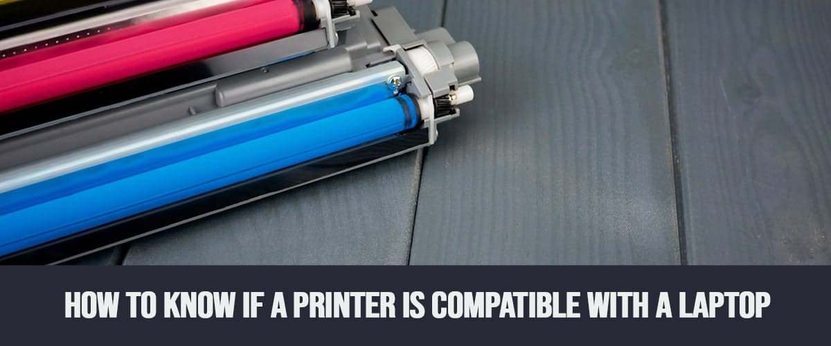 How to Know If a Printer Is Compatible With a Laptop