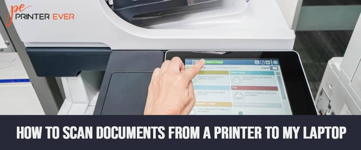 How to Scan Documents From a Printer to My Laptop