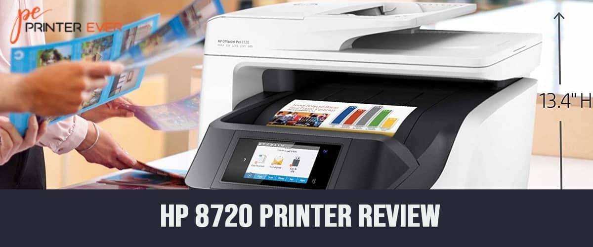 Hp 8720 Printer Review – Fast, Steady, And A Competent Printer!