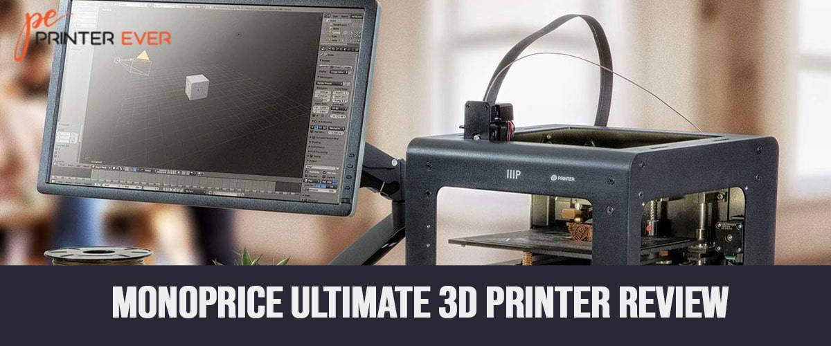 Monoprice Ultimate 3D Printer Review