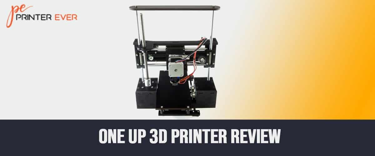 One Up 3D Printer Review