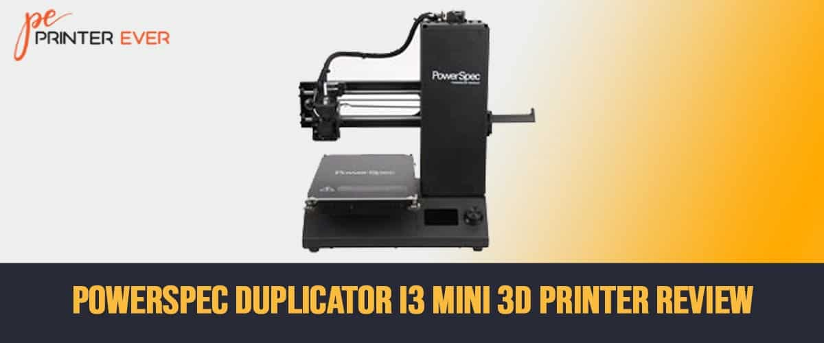 Powerspec Duplicator I3 Mini 3D Printer Review – You Can Perform Multiple Tasks.