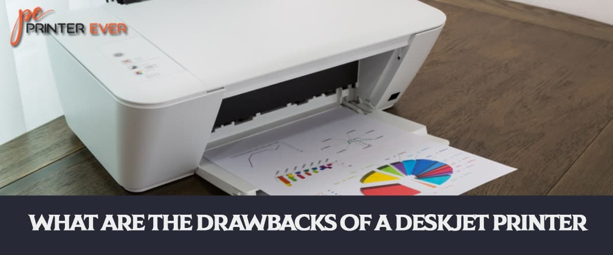 What are the Drawbacks of a Deskjet Printer?