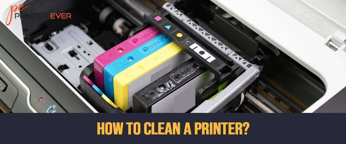 How To Clean A Printer?