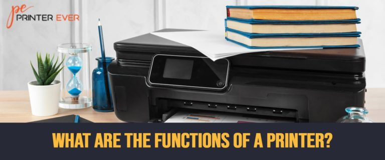 What Are The Functions Of A Printer